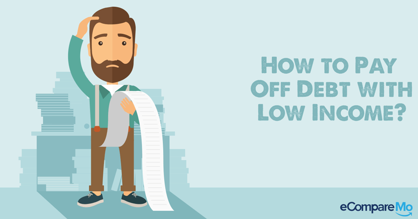 How To Pay Off Debt With Low Income?
