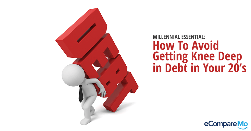 Millennial Essential: How To Avoid Getting Knee Deep In Debt In Your 20's