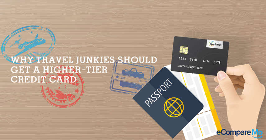 Why Travel Junkies Should Get a Higher-Tier Credit Card